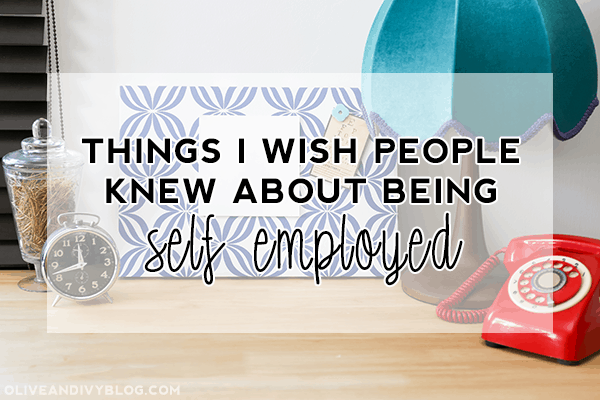 things I wish people knew about being self employed