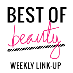 Best of Beauty weekly beauty link-up