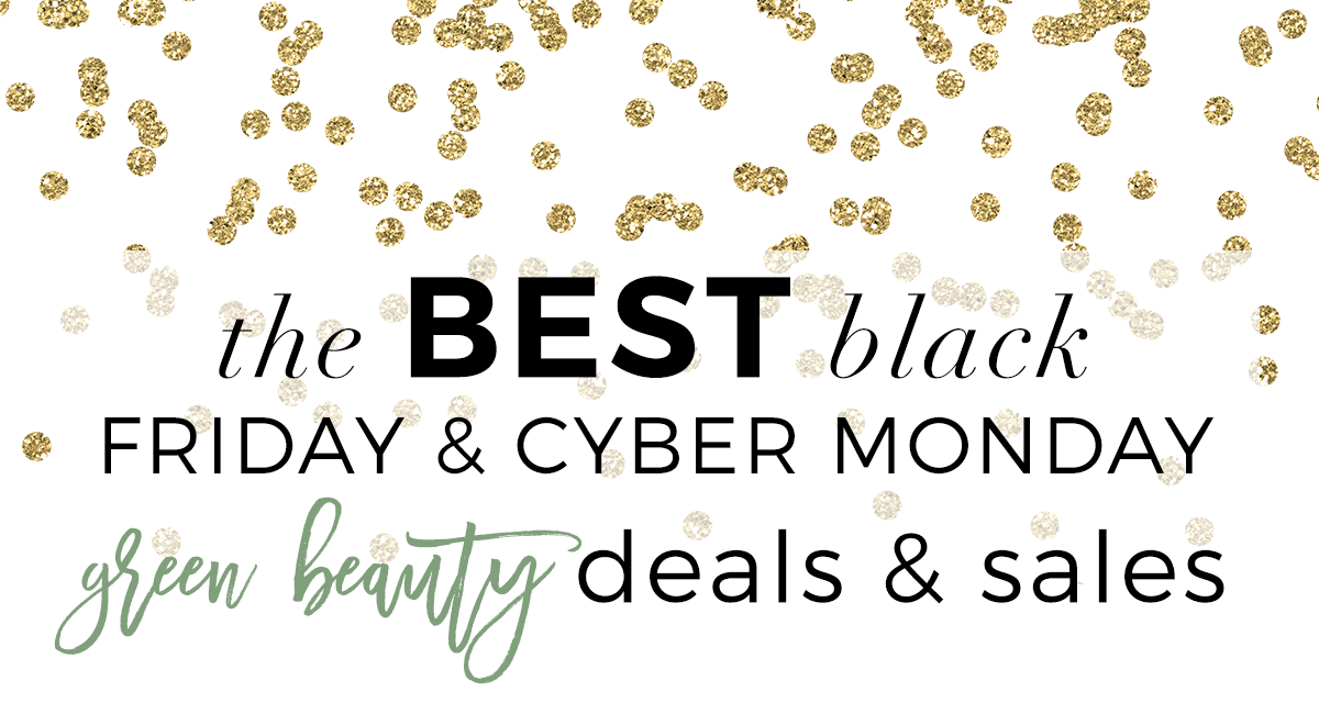 The BEST Black Friday and Cyber Monday GREEN BEAUTY sales and deals for 2016 | oliveandivyblog.com